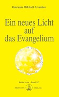 Omraam Mikhaël Aïvanhov: Ein neues Licht auf das Evangelium
