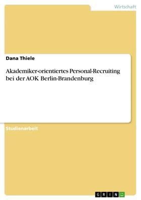 Akademiker-orientiertes Personal-Recruiting bei der AOK Berlin-Brandenburg