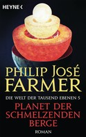 Philip Jose Farmer: Planet der schmelzenden Berge ★★★★