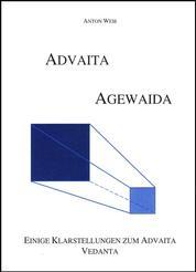 Advaita- Agewaida - Einige Klarstellungen zum Advaita Vedanta