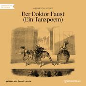 Der Doktor Faust - Ein Tanzpoem (Ungekürzt)
