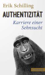 Authentizität - Karriere einer Sehnsucht