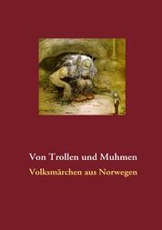 Von Trollen und Muhmen - Volksmärchen aus Norwegen