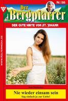 Toni Waidacher: Der Bergpfarrer 186 – Heimatroman