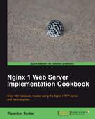 Dipankar Sarkar: Nginx 1 Web Server Implementation Cookbook