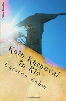 Carsten Zehm: Kein Karneval in Rio