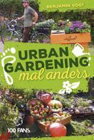 Benjamin Vogt: Urban Gardening mal anders ★★★★