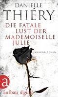 Danielle Thiéry: Die fatale Lust der Mademoiselle Julie ★★★★