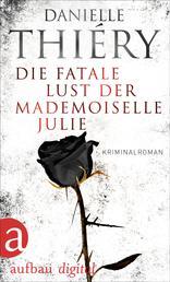 Die fatale Lust der Mademoiselle Julie - Kriminalroman
