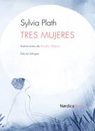 Sylvia Plath: Tres mujeres
