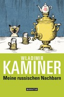 Wladimir Kaminer: Meine russischen Nachbarn ★★★★