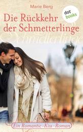 Die Rückkehr der Schmetterlinge - Ein Romantic-Kiss-Roman - Band 19