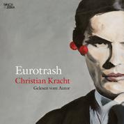Eurotrash (ungekürzt)