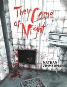 Nathan Zimmerman: They Come at Night