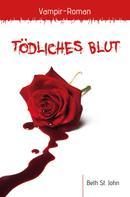 Beth St. John: Tödliches Blut ★★★