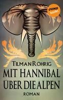 Tilman Röhrig: Mit Hannibal über die Alpen