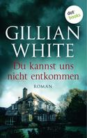 Gillian White: Du kannst uns nicht entkommen ★★★★