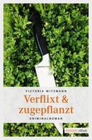 Victoria Witzmann: Verflixt & zugepflanzt ★★★★