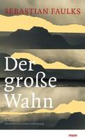 Sebastian Faulks: Der große Wahn