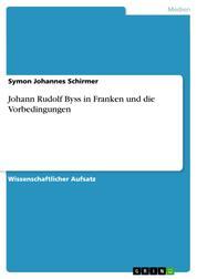 Johann Rudolf Byss in Franken und die Vorbedingungen