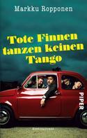 Markku Ropponen: Tote Finnen tanzen keinen Tango ★★★★