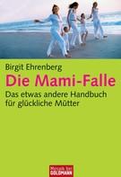 Birgit Ehrenberg: Die Mami-Falle ★★★★