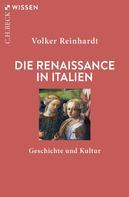 Volker Reinhardt: Die Renaissance in Italien