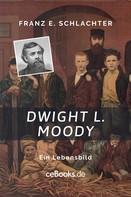 Franz Eugen Schlachter: Dwight L. Moody