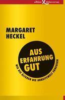 Margaret Heckel: Aus Erfahrung gut
