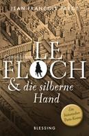 Jean-François Parot: Commissaire Le Floch und die silberne Hand ★★★★★
