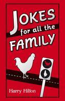 Harry Hilton: Jokes for all the Family