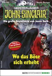 John Sinclair 2200 - Horror-Serie - Wo das Böse sich erhebt