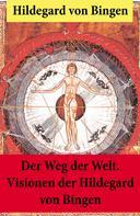 Hildegard von Bingen: Der Weg der Welt. ★★★★★
