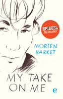 Morten Harket: My Take on Me ★★★★