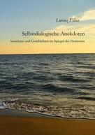 Lorenz Filius: Selbstdialogische Anekdoten
