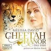 Das Erbe - Cheetah Manor, Band 1 (Ungekürzt)