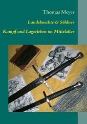 Landsknechte und Söldner - Kampf und Lagerleben im Mittelalter