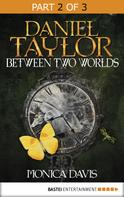 Monica Davis: Daniel Taylor between Two Worlds