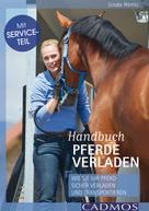 Linda Weritz: Handbuch Pferde verladen ★★★★