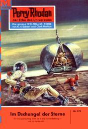 """Perry Rhodan 170: Im Dschungel der Sterne - Perry Rhodan-Zyklus """"Das Zweite Imperium"""""""