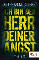 Stephan M. Rother: Ich bin der Herr deiner Angst ★★★★