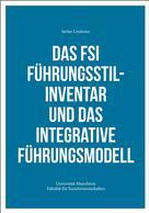 Stefan Lindstam: Das FSI Führungsstilinventar und das Integrative Führungsmodell