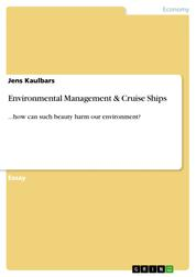 Environmental Management & Cruise Ships - ...how can such beauty harm our environment?