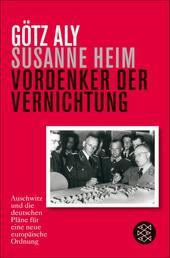 Vordenker der Vernichtung - Auschwitz und die deutschen Pläne für eine neue europäische Ordnung