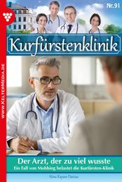 Kurfürstenklinik 91 – Arztroman - Der Arzt, der zu viel wusste