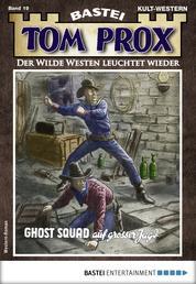 Tom Prox 19 - Western - Ghost Squad auf großer Jagd