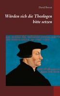 David Bercot: Würden sich die Theologen bitte setzen