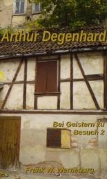 Arthur Degenhard - Bei Geistern zu Besuch 2