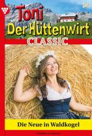 Friederike von Buchner: Toni der Hüttenwirt Classic 34 – Heimatroman