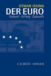 Der Euro - Geburt, Erfolg, Zukunft
